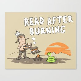 Read After Burning Canvas Print
