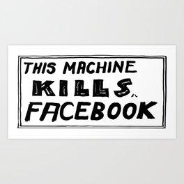 This Machine Kills Facebook Art Print