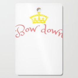 """""""Bow Down Bitches"""" tee design specially made for a royal blooded like you! Grab this awesome tee now Cutting Board"""