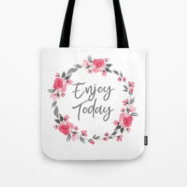 Enjoy Today - Pink and Grey Watecolor Floral Wreath Tote Bag