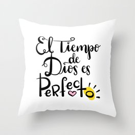 El tiempo de Dios es Perfecto Throw Pillow