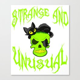 """Creepy yet attractive tee design made for you! """"Strange And Unusual"""" Makes a unique gift too!  Canvas Print"""