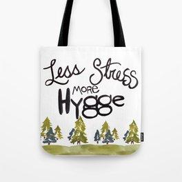 Less stress more Hygge Tote Bag