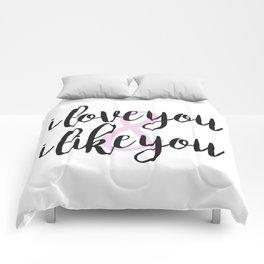 i love you & i like you Comforters
