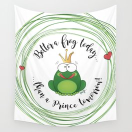 Funny Frog || Better a frog today... || Hen Party || Engagement || Funny gift Wall Tapestry