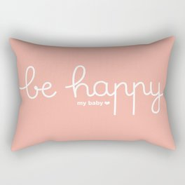 Be happy my baby *coral Rectangular Pillow