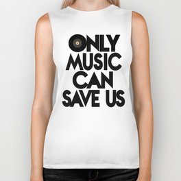 Only Music Can Save Us - Black  White Biker Tank