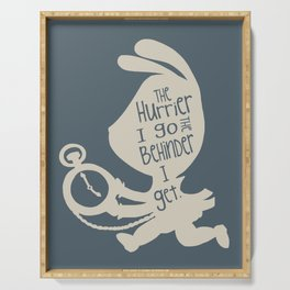 White Rabbit - The Hurrier I go the Behinder I get Serving Tray