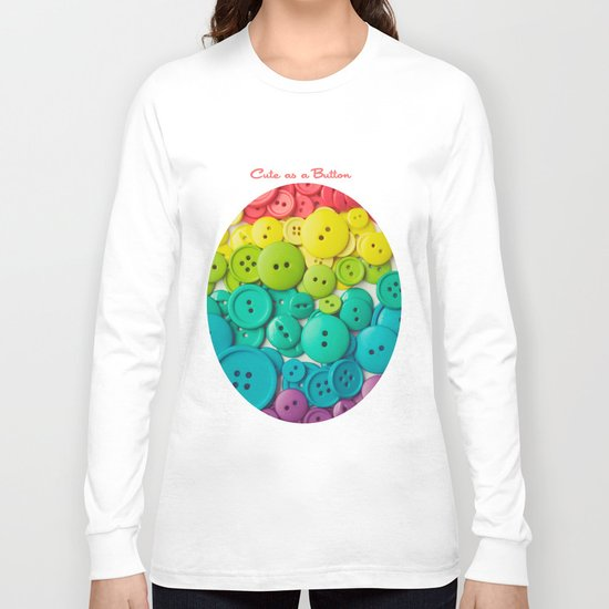 Cute as a button Long Sleeve T-shirt
