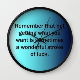 Not Getting What You Want Wall Clock