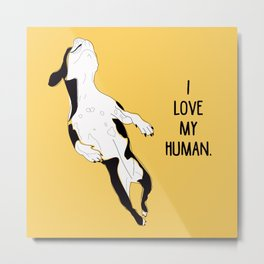 Summer Fun-I love my human! (yellow) Metal Print