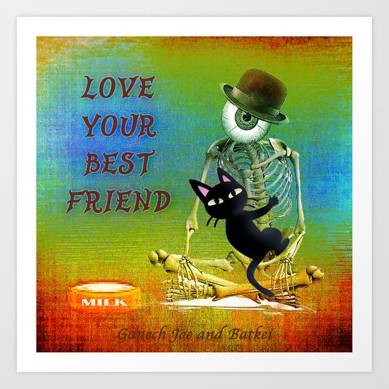 """Love your best friend"" ( Whim and Monsieur Bone) By Batkei and Joe Ganech Art Print"