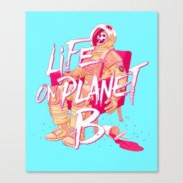 Life on Planet B Canvas Print