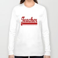 teacher Long Sleeve T-shirts featuring Teacher Humor by The Spunky Teaching Monkey- Teacher Stor