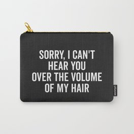 Volume Of My Hair Funny Quote Carry-All Pouch