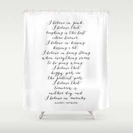 I Believe In Pink. I Believe That Laughing Is the Best Calorie Burner… -Audrey Hepburn Script Shower Curtain