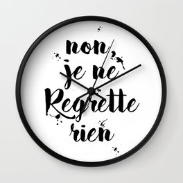 Non, Je Ne Regrette Rien French Quote - No, I Don't Regret Anything Edith Piaf Lyrics Wall Clock