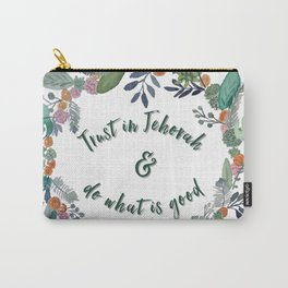 Trust in Jehovah and Do What is Good Wreath Carry-All Pouch