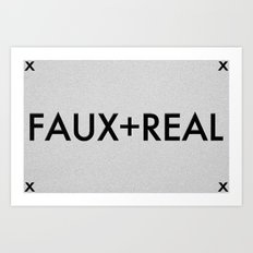 Faux-Real Art Print