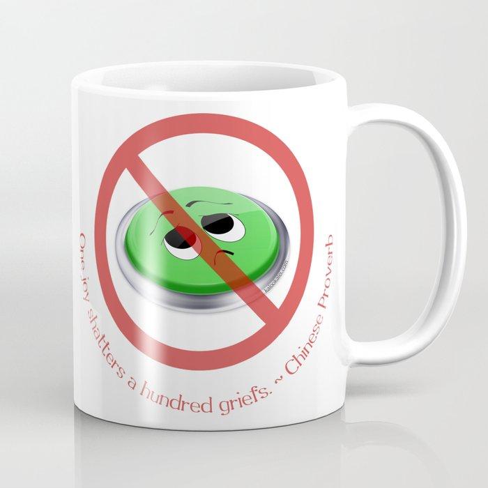 One Joy Shatters a Hundred Griefs Coffee Mug