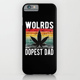 World Dopest Dad Weed 420 Cannabis iPhone Case