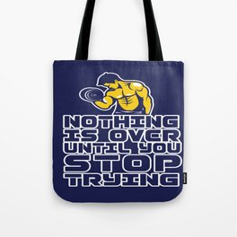 Nothing is over until you stop trying Life Inspirational Motivational Quote Art Tote Bag