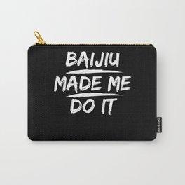 Baijiu Made Me Do It Carry-All Pouch