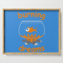 Burning dreams Serving Tray