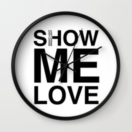 Waiting For The Feeling 'Show Me Love' Wall Clock