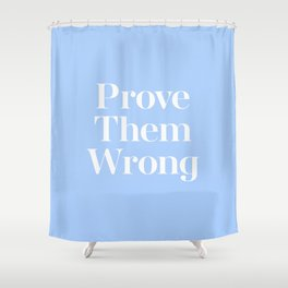 Prove Them Wrong Blue Retro Vintage Typography Quote Shower Curtain