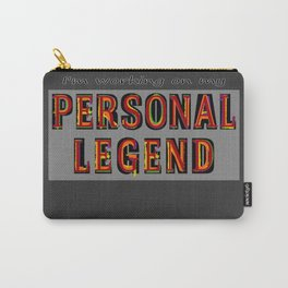 Personal Legend Carry-All Pouch