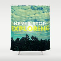 never stop exploring Shower Curtains featuring Never Stop Exploring II by Josrick