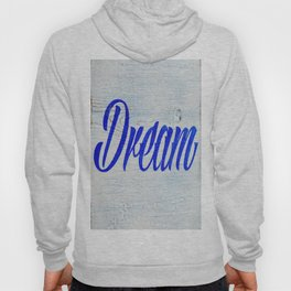 Rustic Dream Sign Hoody