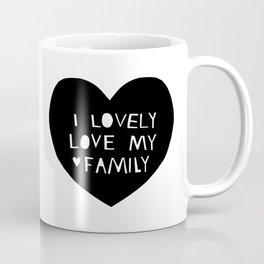 Lovely Love My Family in Black Coffee Mug