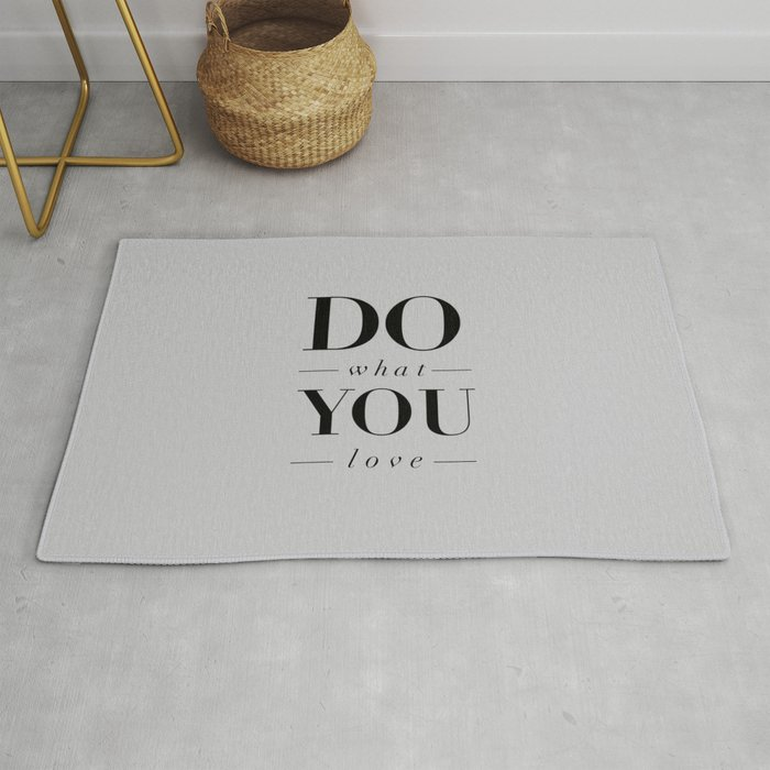 Do What You Love Beautiful Inspirational Short Quote about Happiness and  Life Quotes Rug by themotivatedtype