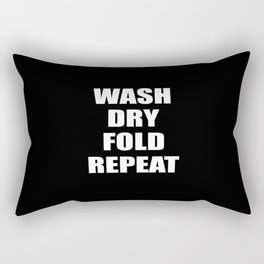 wash dry fold repeat quote Rectangular Pillow