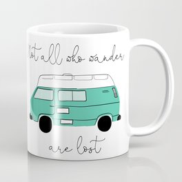 Not all who wander are lost - Turquoise Coffee Mug