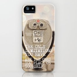 the only limitations you have iPhone Case