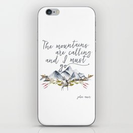 The mountains are calling and I must go (John Muir Quote) iPhone Skin