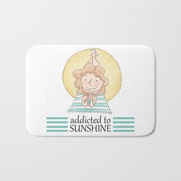Addicted to sunshine Bath Mat