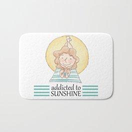 Addicted to sunshine Bath Mat