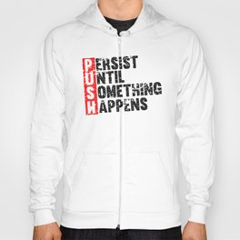 Push until Persist Fitness & Bodybuilding Motivation Quote Retro Style Hoody