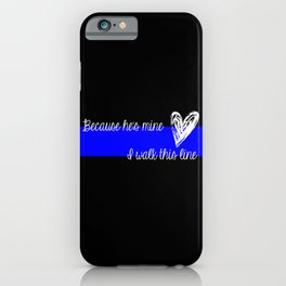 LEO Wife Thin Blue Line - Because he's mine I walk this line iPhone Case