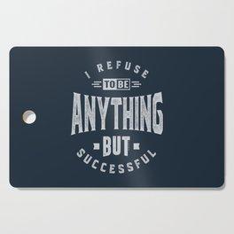 Successful But Cutting Board