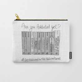Are you addicted yet? Carry-All Pouch