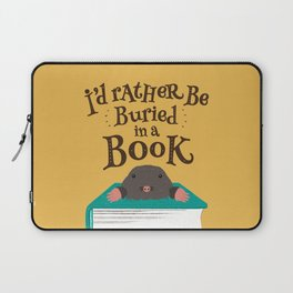 I'd Rather be Buried in a Book - Mole Laptop Sleeve