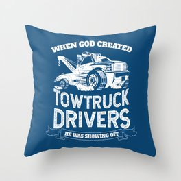 God Created Tow Truck Drivers Throw Pillow