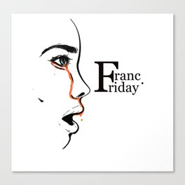 Franc Friday - When You See It Canvas Print