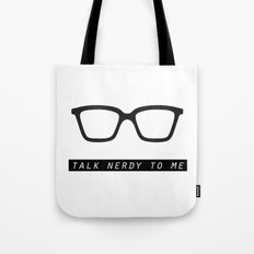 Talk nerdy to me.  Tote Bag