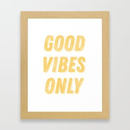 Good Vibes Only Bold Typography in Yellow Framed Art Print
